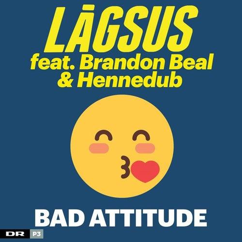 Bad Attitude von Lågsus