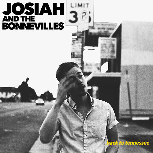 Back to Tennessee di Josiah and the Bonnevilles