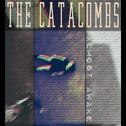 The Catacombs by Almost Awake