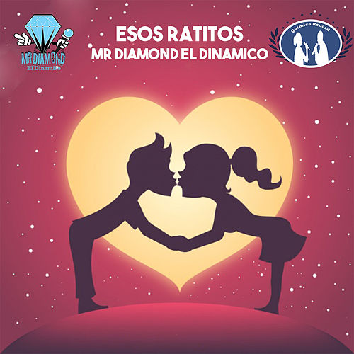 Esos Ratitos von Mr Diamond el Dinamico
