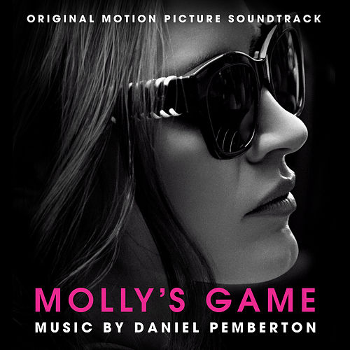 Molly's Game (Original Motion Picture Soundtrack) by Daniel Pemberton