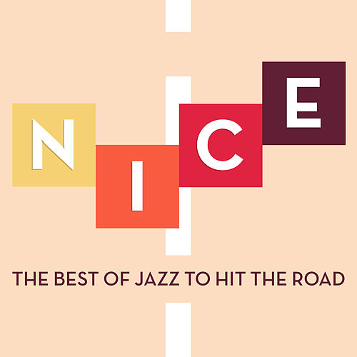 Nice - The Best of Jazz to Hit the Road de Various Artists