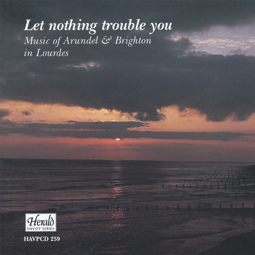 Let Nothing Trouble You de Arundel