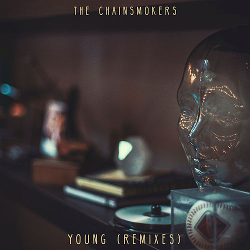 Young (Remixes) von The Chainsmokers