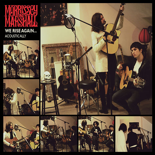 We Rise Again... Acoustically by Morrissey