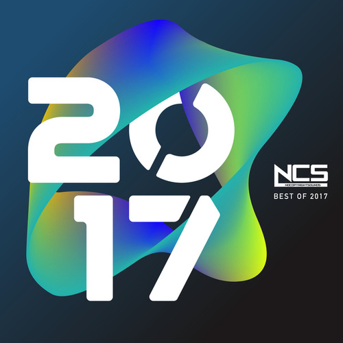 NCS: The Best of 2017 by Various Artists