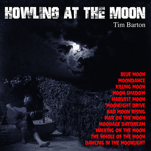 Howling at the Moon de Tim Barton