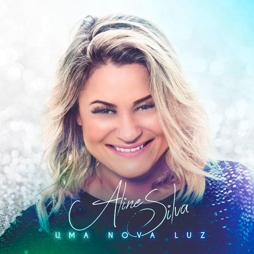 Uma Nova Luz by Aline Silva