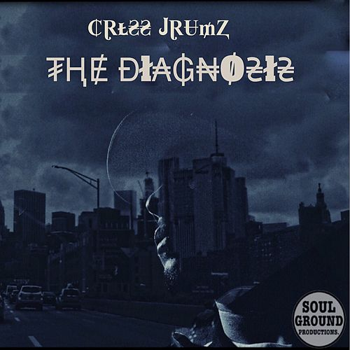 The Diagnosis by Criss Jrumz