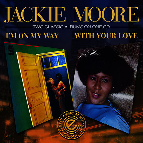 I'm On My Way / With Your Love by Jackie Moore