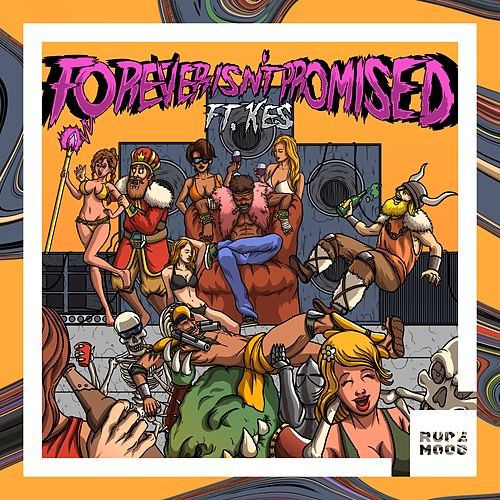 Forever Isn't Promised (feat. Kes) de Bad Royale