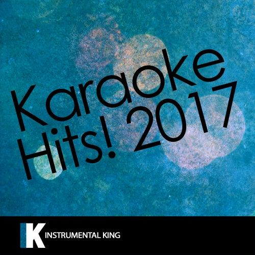 Karaoke Hits! 2017 by Instrumental King
