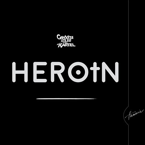 Heroin by Ganxsta Zolee és a Kartel