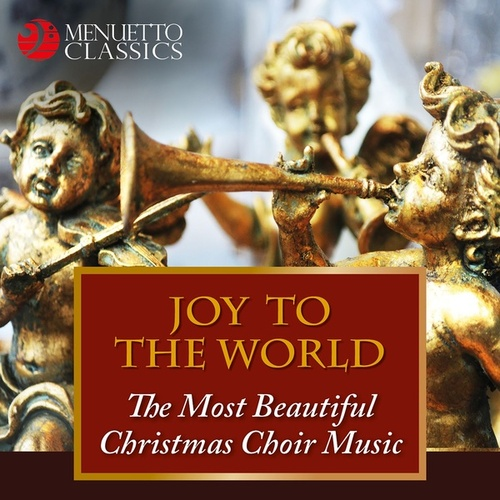 Joy to the World - The Most Beautiful Christmas Choir Music de Various Artists