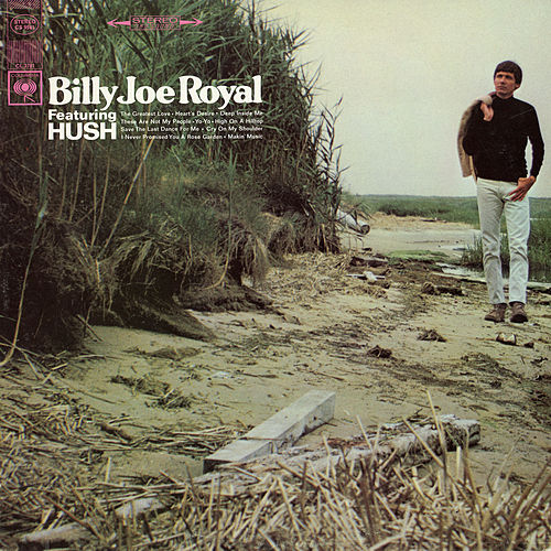 Billy Joe Royal Featuring 'Hush' by Billy Joe Royal