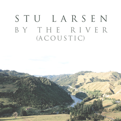 By the River (Acoustic) by Stu Larsen
