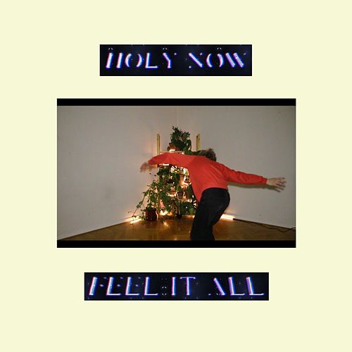 Feel It All de Holy Now