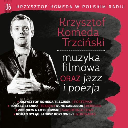 Krzysztof Komeda w Polskim Radiu, Vol. 6 - Muzyka Filmowa Oraz Jazz i Poezja de Krzysztof Komeda