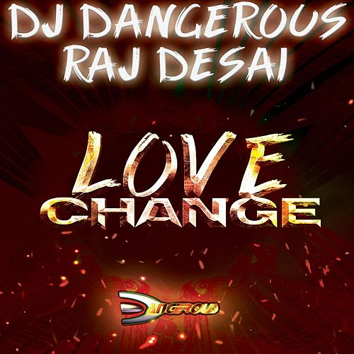 Love Change de DJ Dangerous Raj Desai