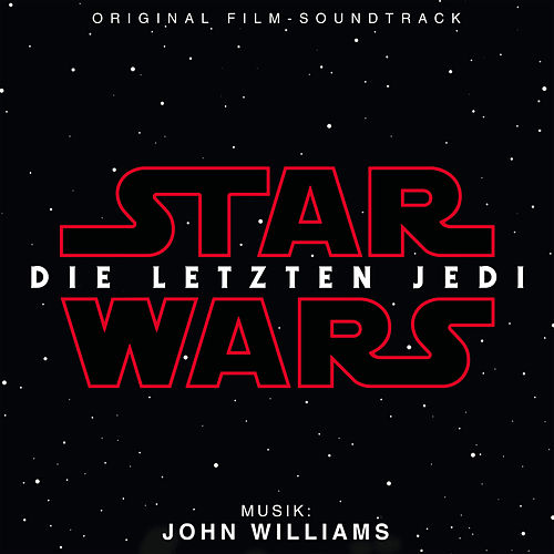 Star Wars: Die Letzten Jedi (Original Film-Soundtrack) von John Williams