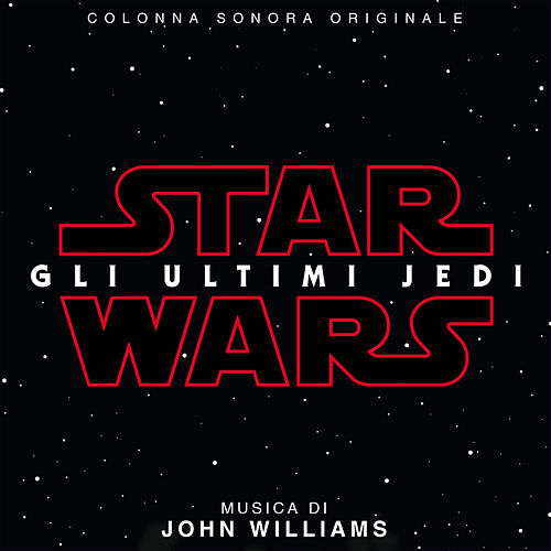 Star Wars: Gli Ultimi Jedi (Colonna Sonora Originale) von John Williams