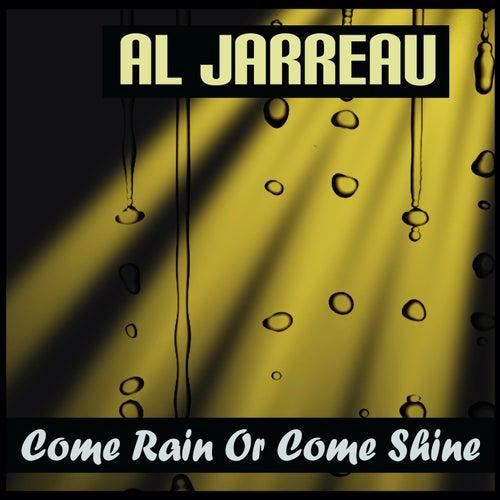 Come Rain Or Come Shine de Al Jarreau