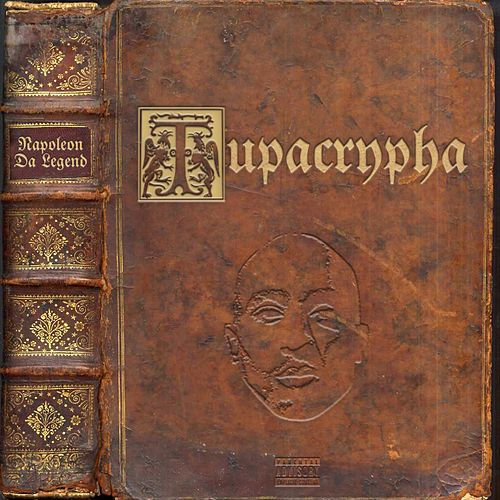 Tupacrypha by Napoleon Da Legend