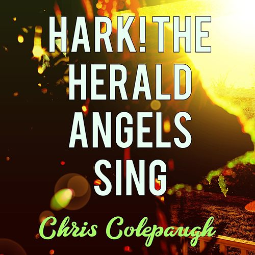 Hark! the Herald Angels Sing by Chris Colepaugh