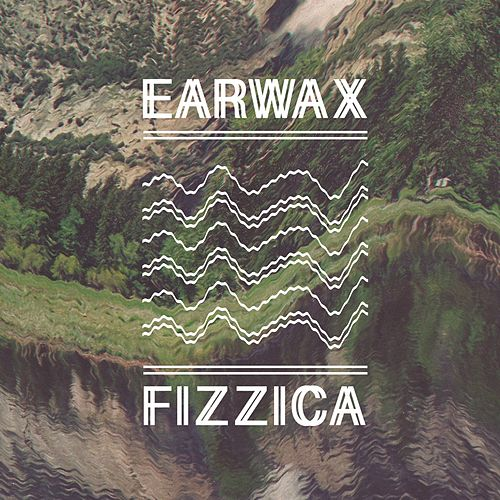 Earwax Fizzica by Various Artists