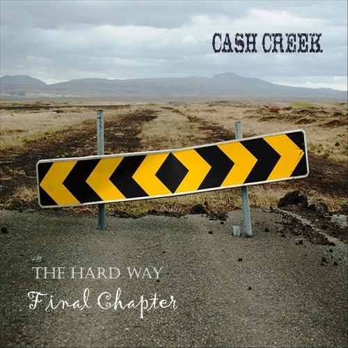 The Hard Way: Final Chapter de Cash Creek