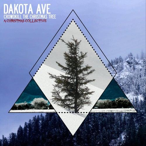 Crowdkill the Christmas Tree by Dakota Ave