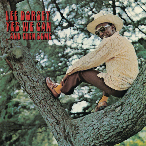 Yes We Can ...And Then Some by Lee Dorsey
