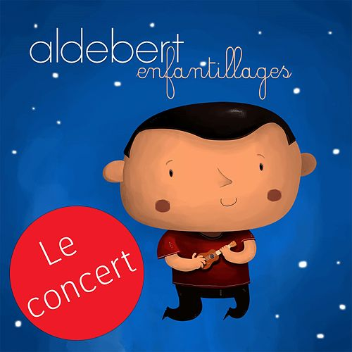 Enfantillages (Live) de Aldebert