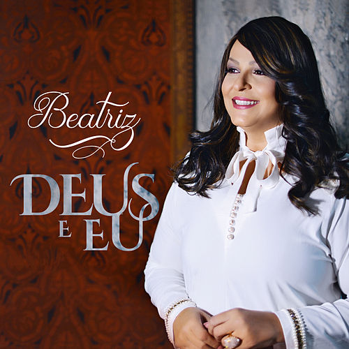Deus e Eu by Beatriz