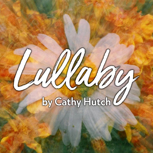 Lullaby by Cathy Hutch