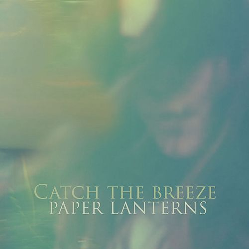 Paper Lanterns by Catch The Breeze