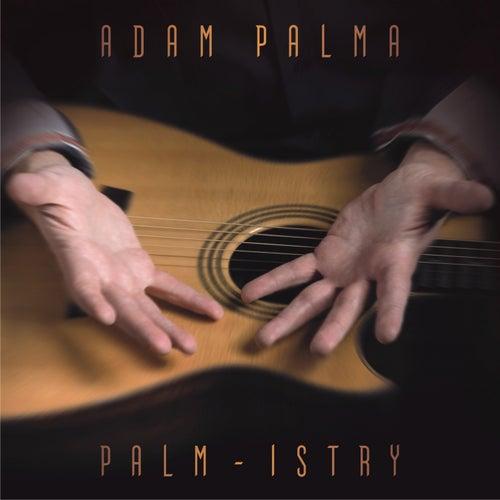 Palm-Istry by Adam Palma