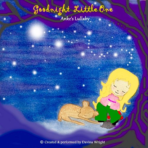 Goodnight Little One Anke's Lullaby by Davina Wright