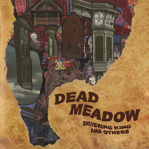 Shivering King and Others by Dead Meadow