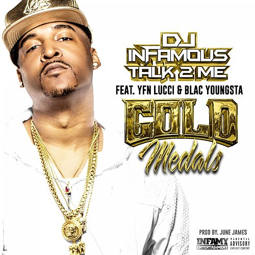 Gold Medals (feat. YFN Lucci & Blac Youngsta) de DJ Infamous Talk 2 Me