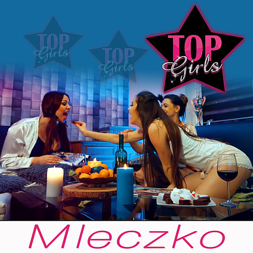 Mleczko by Top Girls