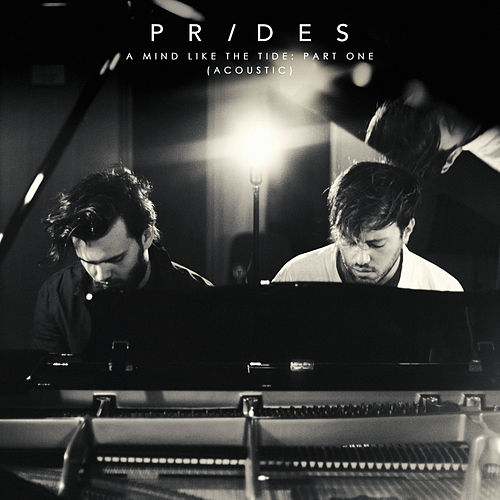 A Mind Like the Tide, Pt. 1 (Acoustic) by The Prides