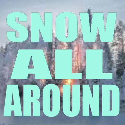 Snow All Around by Various Artists