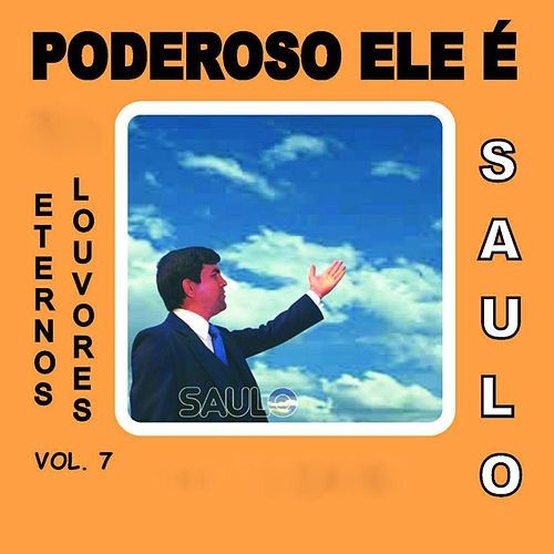 Poderoso Ele É (Eternos Louvores), Vol. 7 von Saulo