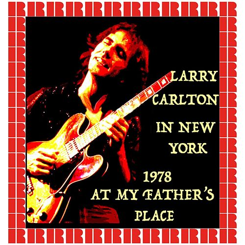 At My Father's Place, New York 1978 (Hd Remastered Edition) de Larry Carlton