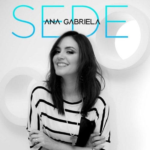 Sede by Ana Gabriela