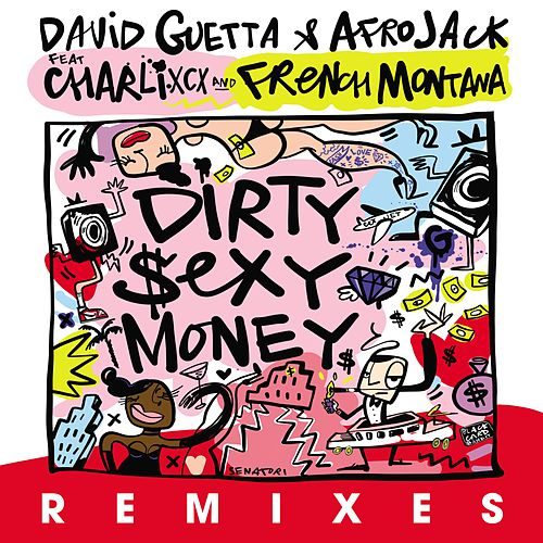 Dirty Sexy Money (feat. Charli XCX & French Montana) (Remixes) von David Guetta