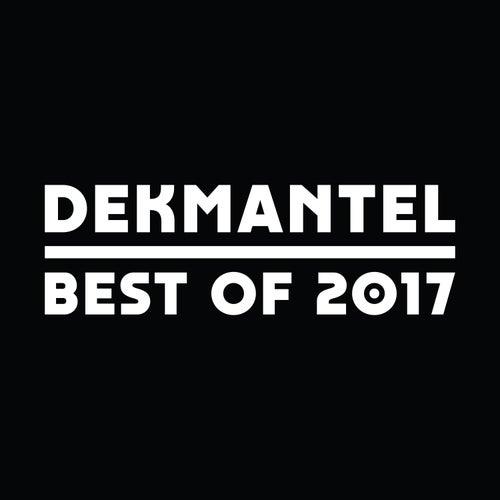 Dekmantel - Best of 2017 by Various Artists