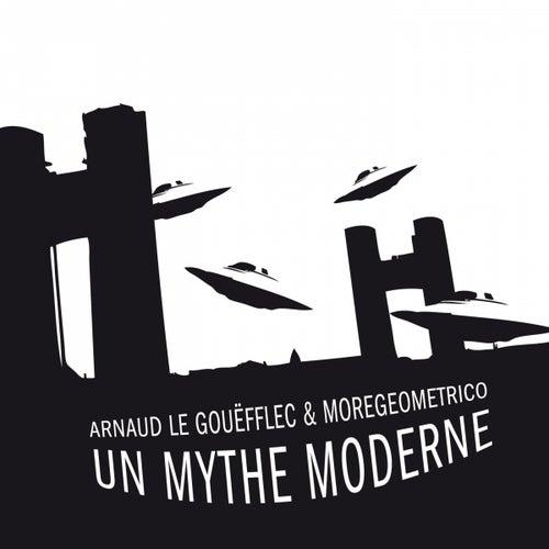 Un Mythe Moderne by Arnaud Le Gouëfflec