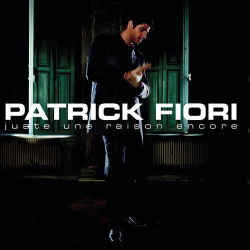 Juste une raison encore by Patrick Fiori